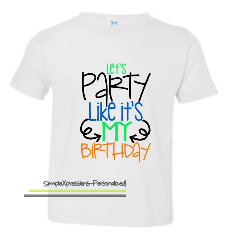 Lets Party Like Its My Birthday Toddler Shirt