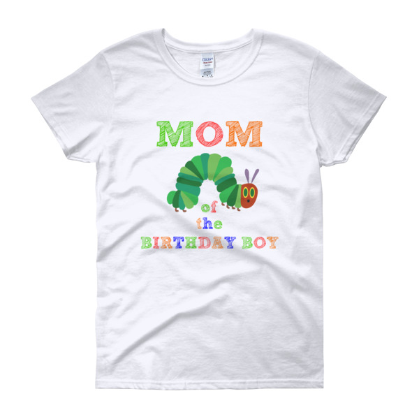 Mom Of The Birthday Boy T Shirt Hungry Caterpillar On Storenvy