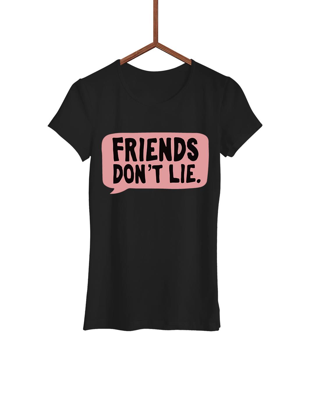 Store Failfake Shirt Tee Don't · Friends Women Online T Lie PXiOTlkZuw