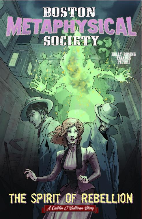 Boston Metaphysical Society: The Spirit of Rebellion from Boston  Metaphysical Comic