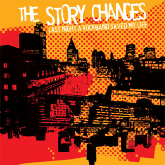 The Story Changes-Last Night A Rock Band Saved My Life Reissue CD from  Future Destination Records